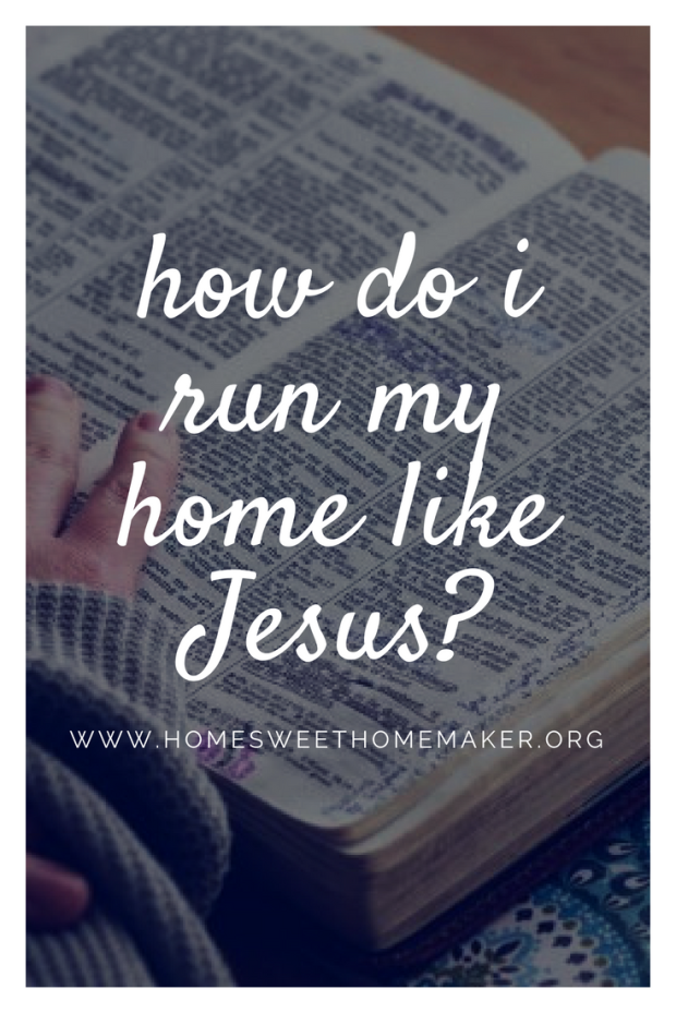How can I run my home like Jesus would? Blameless Heart - Motherhood - Christianity - Faith