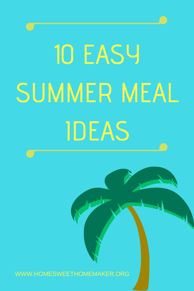 10 Quick and Easy summer Meals for busy moms