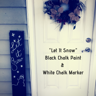 _Let It Snow_Black Chalk Paint& White Chalk Marker