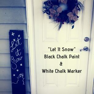 _Let It Snow_Black Chalk Paint& White Chalk Marker