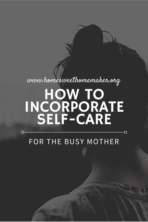 How to incorporate self care me too as a busy mother in motherhood mom life how to take care of yourself with kids